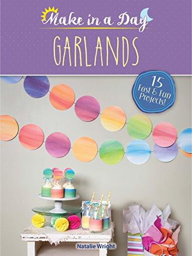Make in a Day: Garlands