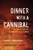 Dinner with a Cannibal, Carole A. Travis-Henikoff, 1595800301