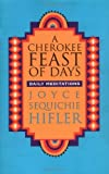 img - for A Cherokee Feast of Days: Daily Meditations 1st edition by Hifler, Joyce Sequichie (1995) Paperback book / textbook / text book