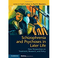 Schizophrenia and Psychoses in Later Life: New Perspectives