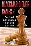 Blackmar-diemer Games 2: Declined 1.d4 D5 2.e4 Dxe4 And 1.d4 Nf6 (chess Bdg)-Tim Sawyer