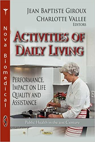 ACTIVITIES OF DAILY LIVING (Public Health in the 21st Century: Social Issues, Justice and Status)