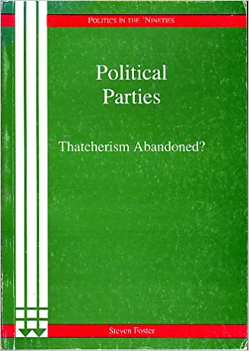 Political Parties: Thatcherism Abandoned? (Politics in the