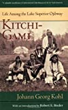 img - for Kitchi Gami: Life Among The Lake Superior Ojibway (Borealis Books) by Kohl, Johann G.(October 1, 1985) Paperback book / textbook / text book