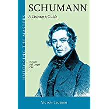 Schumann - A Listener's Guide: Includes full-length audio CD