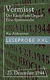 Vermisst (Leseprobe XXL): 23. Dezember 1944. Der Kampf um Ungarn. Eine Spurensuche (German Edition)