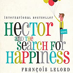 Hector and the Search for Happiness Audiobook