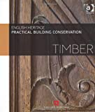 Practical Building Conservation : Timber, English Heritage Staff, 0754645541