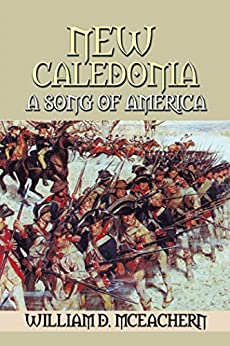 New Caledonia: A Song of America by [McEachern, William D.]