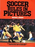 Soccer Rules in Pictures, Michael J. Brown, 0399512675