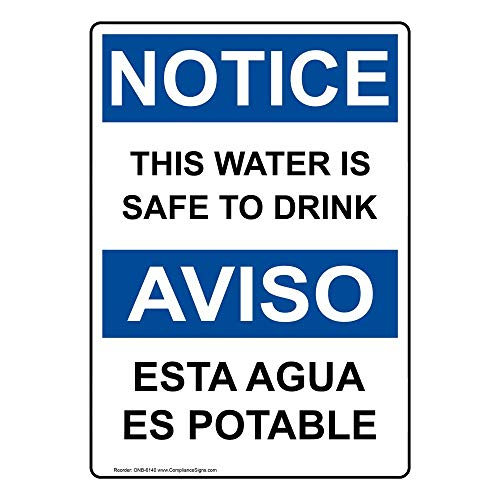 Notice This Water is Safe to Drink Bilingual OSHA Safety Sign, 10x7 in. Plastic for Facilities by ComplianceSigns