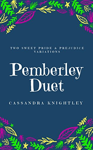 Darcy and Elizabeth: Pemberley Duet: Two Sweet Pride and Prejudice Variations