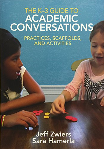 The K-3 Guide to Academic Conversations: Practices, Scaffolds, and Activities (English Learner Support Guide)
