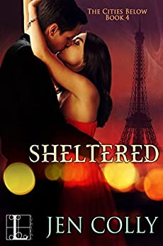 Sheltered (The Cities Below) by [Colly, Jen]