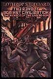 The Revolt Against Civilization: The Menace of the Under-Man