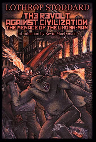 Book cover from The Revolt Against Civilization: The Menace of the Under-Man by T. Lothrop Stoddard