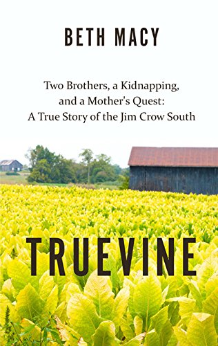 Read Online Truevine: Two Brothers, a Kidnapping, and a Mother's Quest: A True Story of the Jim Crow South (Thorndike Press Large Print Peer Picks) pdf