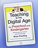 Teaching in the Digital Age For Preschool: Enhancing Curriculum with Technology
