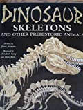 Dinosaur Skeletons and Other Prehistoric Animals, Jinny Johnson, 0895776782