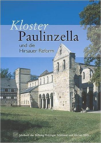 Kloster Paulinzella Und Die Hirsauer Reform Jahrbuch Der Stiftung