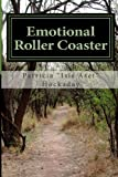 Emotional Roller Coaster, Patricia Hockaday, 1493581775