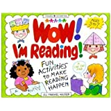 Wow! I'm Reading!: Fun Activities to Make Reading Happen (Williamson Little Hands Series)