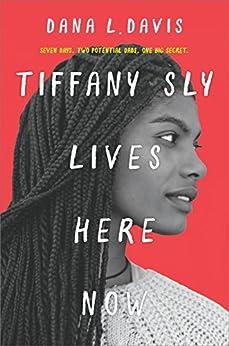 Tiffany Sly Lives Here Now by [Davis, Dana L.]