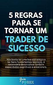 5 Regras Para Se Tornar Um Trader De Sucesso
