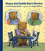 Mama and Daddy Bear's Divorce (Albert Whitman Prairie Books (Paperback))