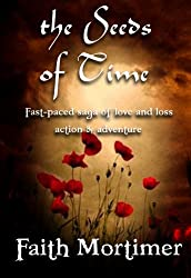 The Seeds of Time: Fast Paced Saga of Love & Loss, Action & Adventure (The Crossing Book 1) (English Edition)