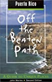 Puerto Rico off the Beaten Path, John Marino, 076271235X