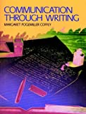 Communication Through Writing, Coffey, Margaret Pogemiller, 0131529846