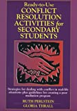 Ready-to-Use Conflict Resolution Activities for Secondary Students, Ruth Perlstein and Gloria Thrall, 0876281951