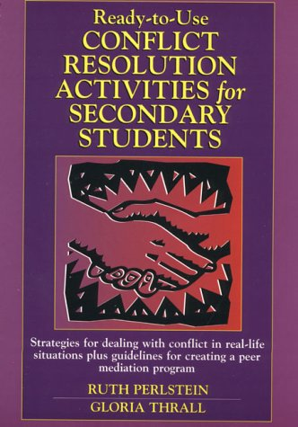 Ready-to-Use Conflict Resolution Activities for Secondary Students (J-B Ed: Ready-to-Use Activities)