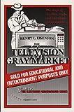 The Television Gray Market, Henry L. Eisenson, 1568660375