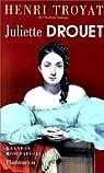 Juliette Drouet par Troyat