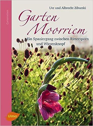 Garten Moorriem 9783800177783 Amazoncom Books