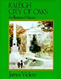 Raleigh City of Oaks, James Vickers, 0965475476