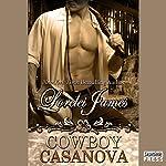 Cowboy Casanova: Rough Riders Series, Book 12 | Lorelei James