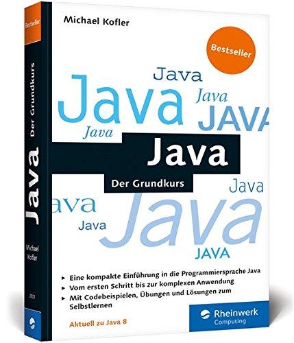 Java: Der kompakte Grundkurs mit Aufgaben und Lösungen. Java programmieren lernen im handlichen Taschenbuchformat - für Einsteiger und Umsteiger. (Galileo Computing) Broschiert – 24. November 2014 Michael Kofler 3836229234 Programmiersprachen Computers / G