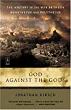 God Against the Gods, Jonathan Kirsch, 0142196339