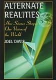 Alternate Realities, Joel Davis, 030645629X