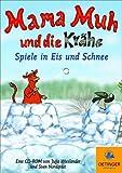 Mama Muh und die Krähe - Spiele in Eis u. Schnee