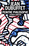 img - for Jean Dubuffet Peintre Philosophe book / textbook / text book
