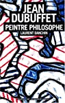 Jean Dubuffet : Peintre-Philosophe par Danchin