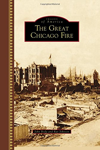 The Great Chicago Fire (Images of America) John Boda