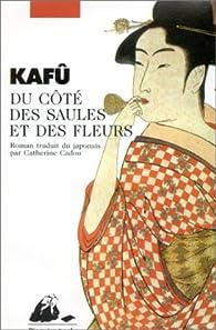 Du côté des saules et des fleurs par Kafū Nagai