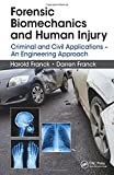 img - for Forensic Biomechanics and Human Injury: Criminal and Civil Applications - An Engineering Approach book / textbook / text book