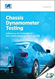 img - for Chassis Dynamometer Testing: Addressing the Challenges of New Global Legislation book / textbook / text book