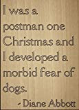 I was a postman one Christmas and I...  quote by Diane Abbott, laser engraved on wooden plaque - Size: 8 x10